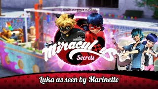 MIRACULOUS SECRETS | 🐞 LUKA AS SEEN BY MARINETTE 🐞 | Tales of Ladybug and Cat Noir