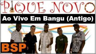 Pique Novo Ao Vivo Em Bangu - Pagode Do Toda Hora (Antigo) BSP