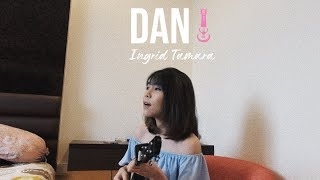 Download lagu DAN - SHEILA ON 7 Cover by Ingrid Tamara