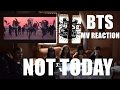 BTS - Not Today [MV SPANISH REACTION by We'R.O.C.K & Y.U]