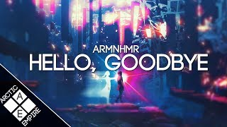 ARMNHMR - Hello, Goodbye (Feat. Heather Sommer)