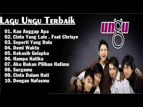 Lagu Terbaik || Ungu Band - Top 10 Lagu Hits || Lagu Tembang Kenangan Terbaik Sepanjang Masa
