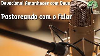 Pastoreando com o falar // Amanhecer com Deus // Igreja Presbiteriana Floresta - GV