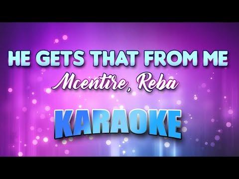 Mcentire, Reba - He Gets That From Me (Karaoke & Lyrics)