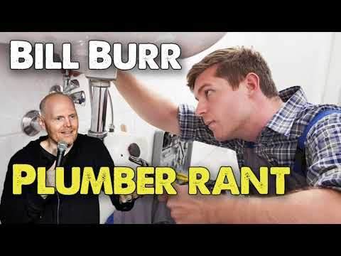 Bill Burr - Rant Against Angry Plumbers | Monday Morning ...