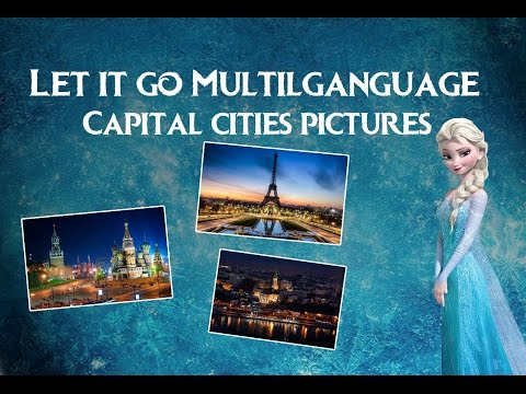Let It Go Multilanguage (With Capital Cities Pictures)