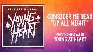 Consider Me Dead - Up All Night (Official Lyric Video)