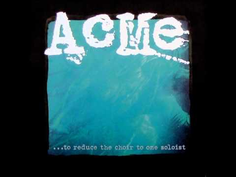 Acme - ...To Reduce The Choir To One Soloist [1996, Full LP, Edison Recordings]