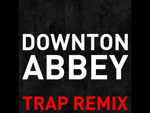 Downton Abbey Trap Remix Ringtone