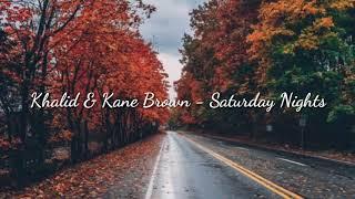 Khalid Kane Brown Saturday Nights lyrics.mp3