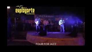 FOUR FOR JAZZ - Concierto en Mollendo: EXPLAYARTE 2014