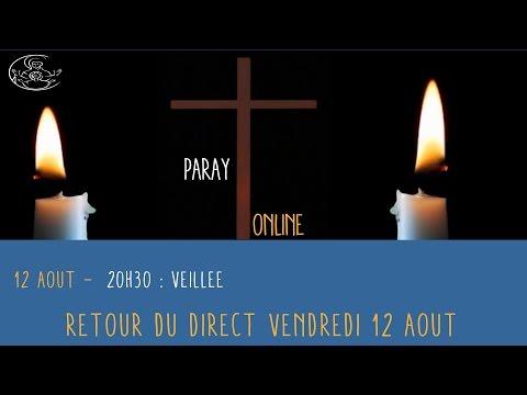 Replay Paray Veillée du 12 août 2016