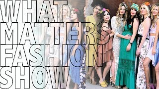 What Matters Fashion Show