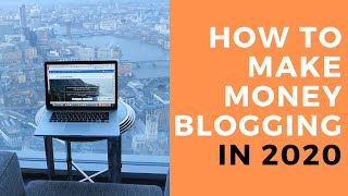 How to Make Money Blogging in 2020 (Step by Step) | Location Rebel
