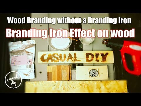 Wood Branding without a Branding Iron Branding Iron Effect on wood