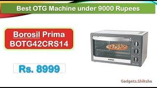 Best Oven Toaster Griller under 9000 rupees (हिंदी में)   Borosil Prima BOTG42CRS14