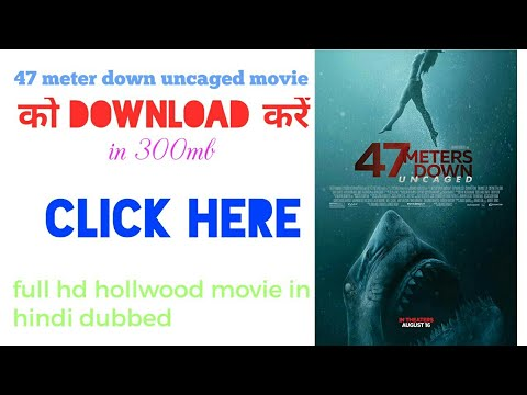 47 Meter Down Uncaged Movie Download | How To Download 47 Meter Down | FilmLoad.ml