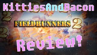 IS IT ANY GOOD?? Fieldrunners 2 Review ~ Another PC Tower Defense Game?! Gameplay Review Commentary
