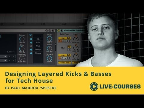 Designing Layered Kicks and Basses for Tech House by Paul Maddox