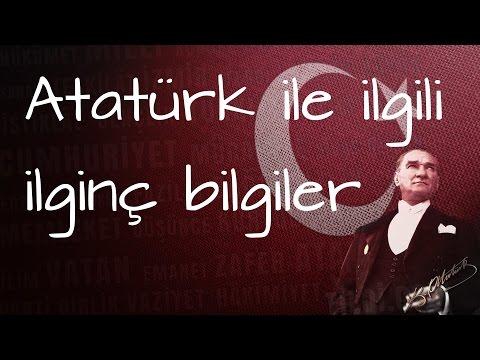 Atatürk İle İlgili İlginç Bilgiler