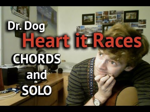 Dr Dog Heart It Races Guitar Lesson Chords And Solo Youtube