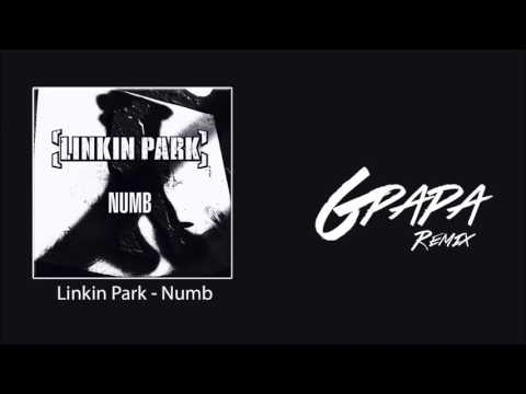 Linkin Park - Numb (GPapa Remix)