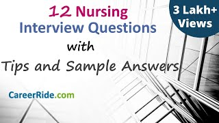 Nursing Interview Questions and Answers - General, behavioral and situational questions.