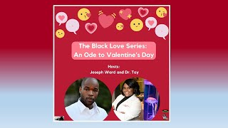 The Black Love Series: An Ode To Valentine's Day Episode 1