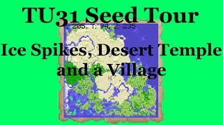 Seed Tour: TU31  Ice Spikes, Desert Temples, Ocean Monuments, etc.