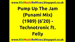 Pump Up The Jam (Punami Mix) - Technotronic ft. Felly | 80s Club Mixes | 80s Club Music | 80s Dance
