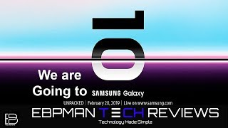 We are going to Samsung Unpacked 2019    What you can expect! Samsung Galaxy S10 Plus