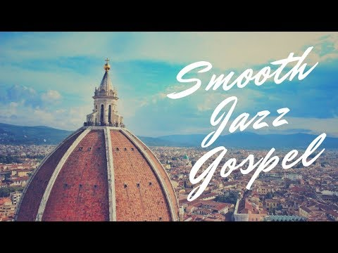 Instrumental Gospel Jazz  Collection with Nature  Smooth Jazz Gospel R&B Soul Funk