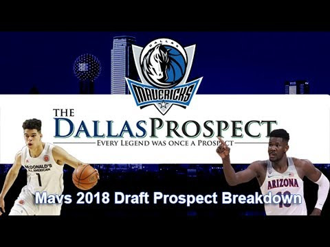Dallas Mavericks 2018 NBA Draft Prospect Breakdown