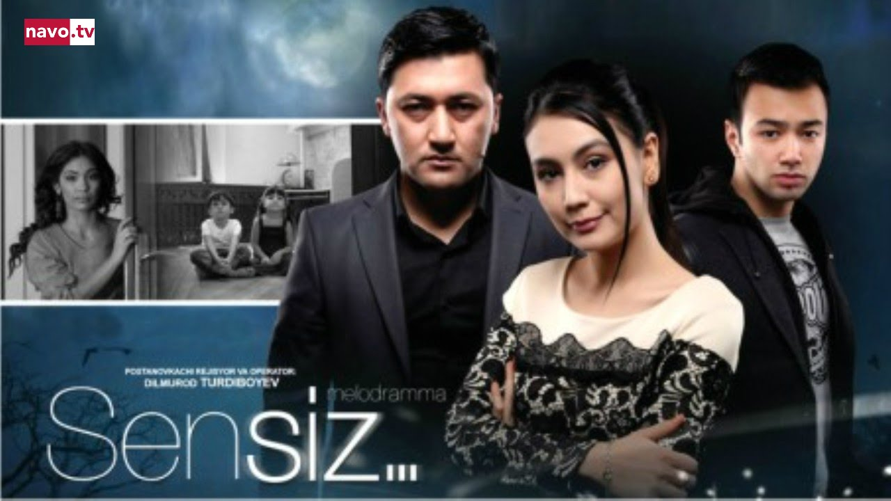 Sensiz без тебя узбек кино 2013 смотреть бесплатно онлайн