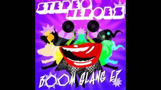 StereoHeroes - Boom Slang (Original Mix)