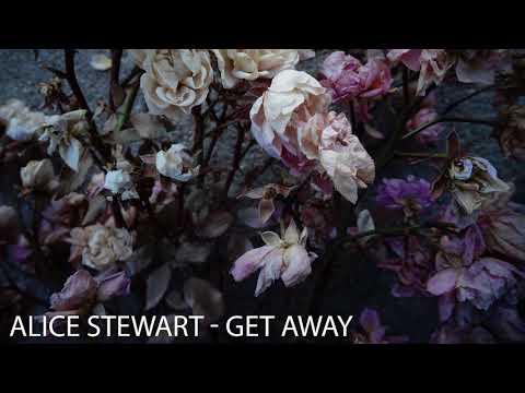 Alice Stewart - Get Away