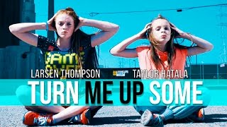 Taylor Hatala & Larsen Thompson | Jayceeoh – Turn Me Up Some ft. Redman & Jay Psar #TurnMeUpDance