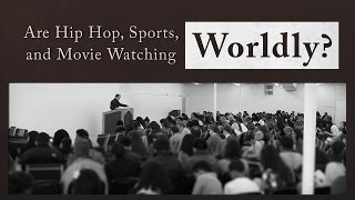 Are Hip Hop, Sports, and Movie Watching Worldly? - Tim Conway