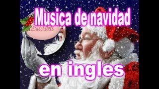 Christmas Songs - Canciones de Navidad en ingles - Música Navideña en ingles