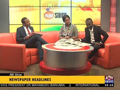 AM Show Newspaper Headlines on JoyNews (21-5-18)