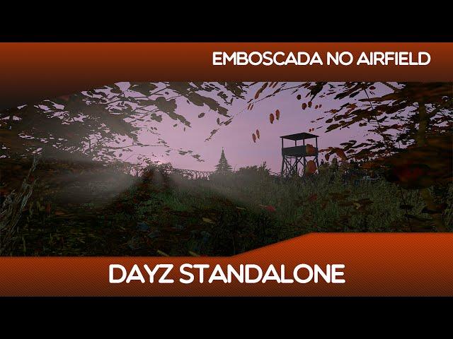 Dayz Standalone - Emboscada No Airfield