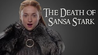 Game of Thrones Season 7 | The Death of Sansa Stark | How will she die?