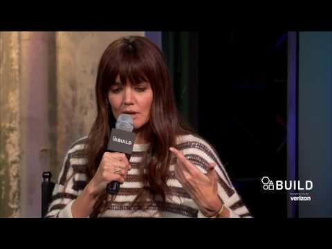 Katie Holmes, Steia Owen, Eve Lindley and Jane Rosenthal Discuss The Film,