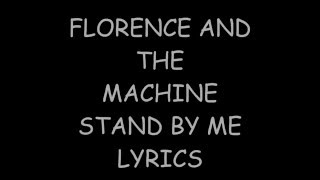 Florence and The Machine - Stand by me ( Final Fantasy XV) Lyrics