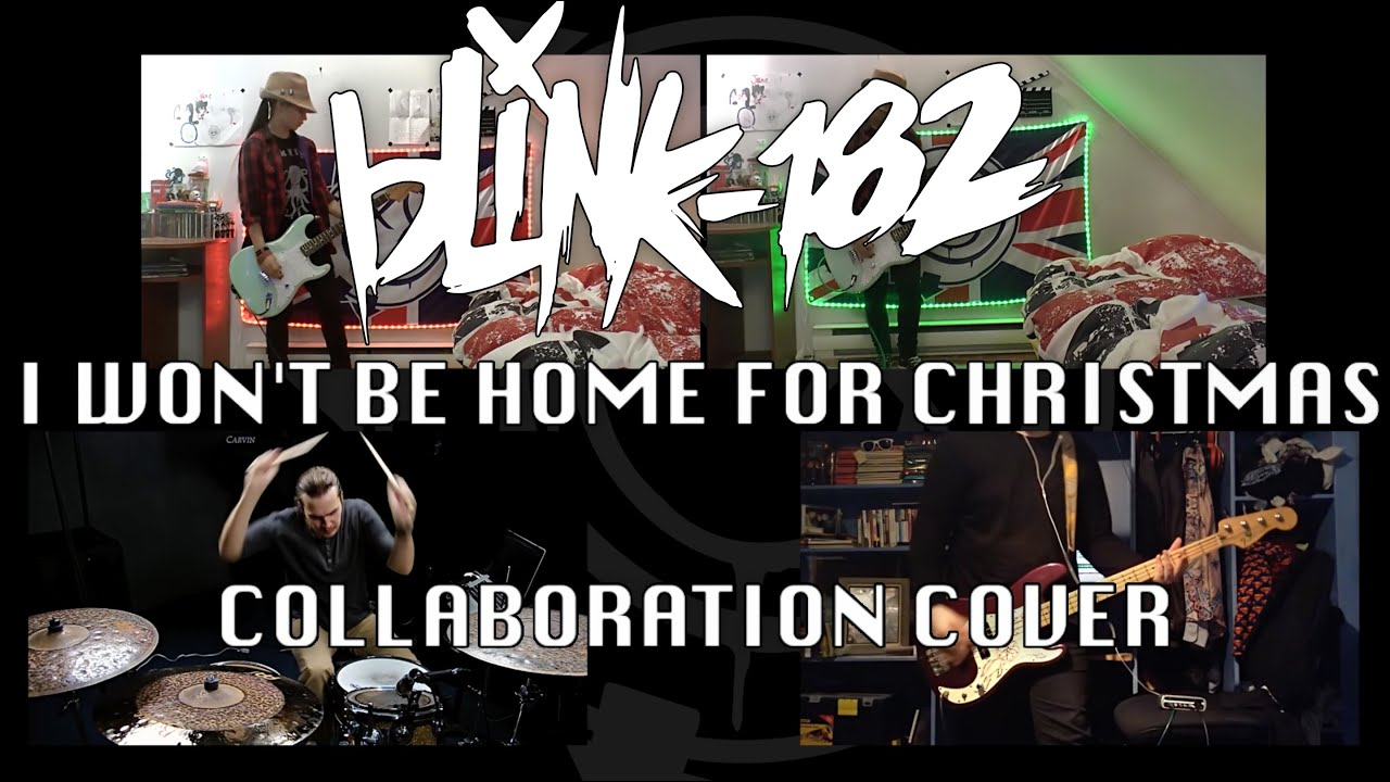 blink-182 - I WON'T BE HOME FOR CHRISTMAS (Collaboration Cover ...
