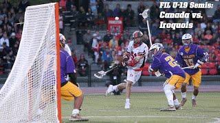 U-19 Game Highlights - SEMIFINALS - Canada vs. Iroquois