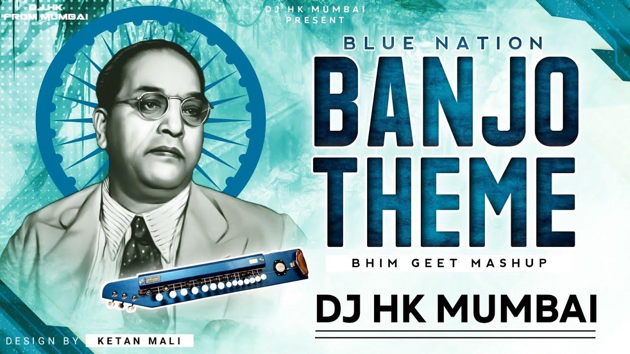 Blue Nation (Banjo Theme Bhimgeet Mashup) DJ HK STYLE || PART 1 || (Dont Miss The End) 🔥