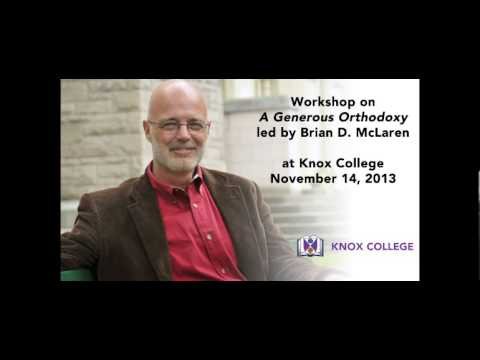 Renew at Knox College - A Generous Orthodoxy with Brian D. McLaren
