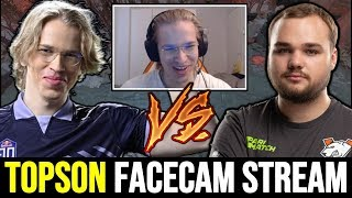 TOPSON STREAM with FACECAM - back to Dota & destroys NOONE Dota 2