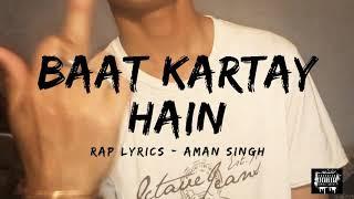 DESI HIP HOP 2018 || BAAT KARTAY HAIN ft. AMAN SINGH